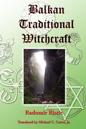 Balkan Traditional Witchcraft af Radomir Ristic