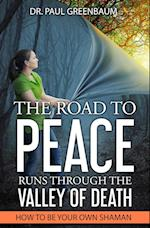 The Road to Peace Runs Through the Valley of Death