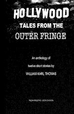 Hollywood Tales from the Outer Fringe af William Karl Thomas