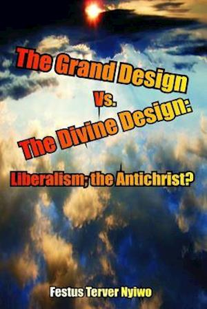 Bog, paperback The Grand Design vs. the Divine Design af MR Festus Terver Nyiwo