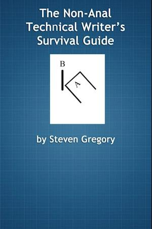 Non-Anal Technical Writer's Survival Guide af Steven Gregory