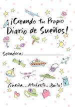 Creating Your Own Dream Journal-Spanish af Sue Savage, Jan Fraser, Lila Larson