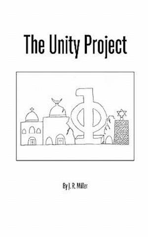 The Unity Project af J. R. Miller
