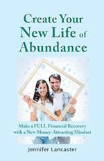 Create Your New Life of Abundance