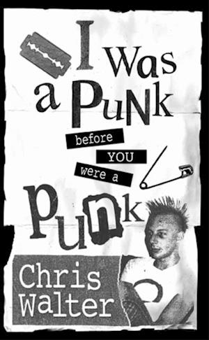 I Was a Punk Before You Were a Punk af Chris Walter