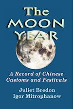 The Moon Year - A Record of Chinese Customs and Festivals af Igor Mitrophanow, Juliet Bredon