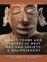 Shaft Tombs and Figures in West Mexican Society