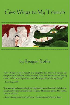 Give Wings to My Triumph af Reagan Rothe