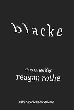 Blacke af Reagan Rothe