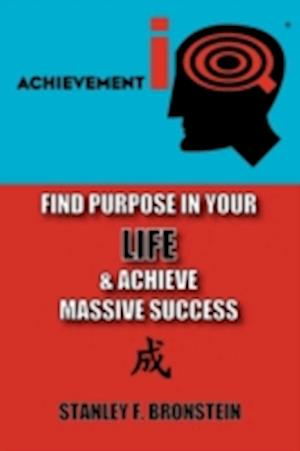 Aiq - Find Purpose in Your Life & Achieve Massive Success af Stanley Frank Bronstein