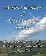 Mental Chemistry & the Mastery of Destiny af James Allen, Charles Haanel