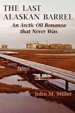 The Last Alaskan Barrel af John M. Miller