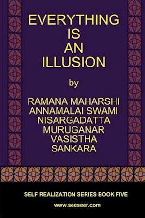 Everything Is an Illusion af Nisargadatta Maharaj, Ramana Maharshi