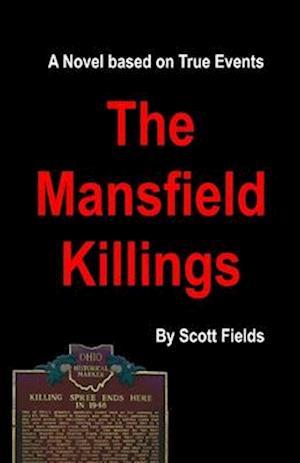 The Mansfield Killings af Scott Fields
