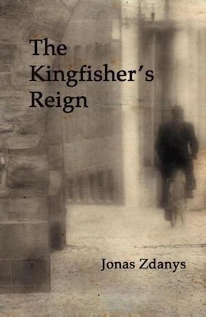 The Kingfisher's Reign af Jonas Zdanys