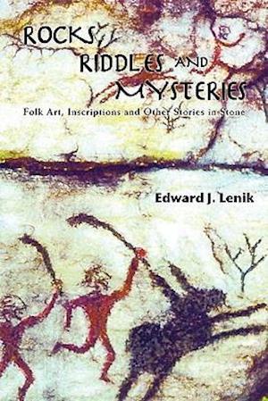 Rocks, Riddles and Mysteries af Edward J. Lenik