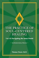 The Practice of Soul-Centered Healing Vol. II