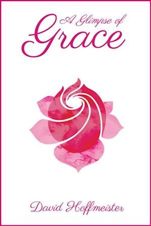 Glimpse of Grace af David Hoffmeister