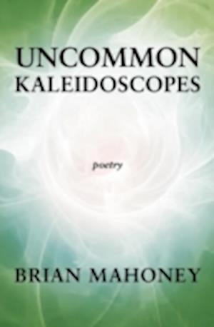 Uncommon Kaleidoscopes af Brian Mahoney