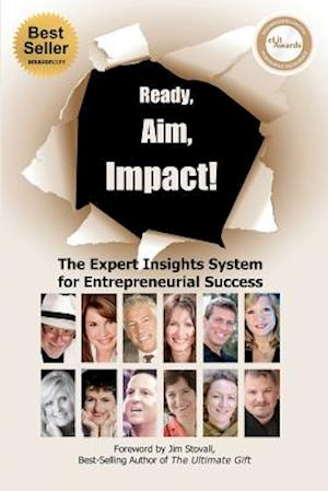 Ready, Aim, Impact! the Expert Insights System for Entrepreneurial Success af Viki Winterton, Michael Gerber, Christian Mickelsen