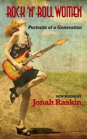 Rock 'n' Roll Women af Jonah Raskin