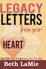 Legacy Letters from Your Heart