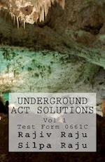 Underground ACT Solutions Vol 1-Test Form 0661c af Silpa Raju, Rajiv Raju