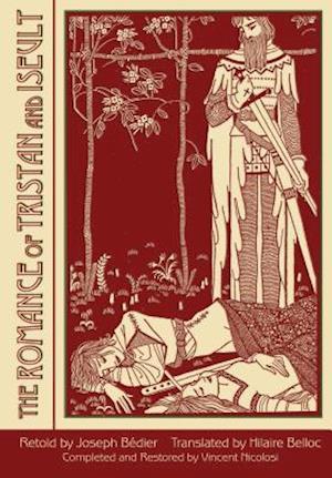 The Romance of Tristan and Iseult af Hilaire Belloc, Joseph Badier, Joseph Bedier