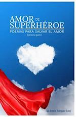 Amor de Superheroe (Primera Parte)