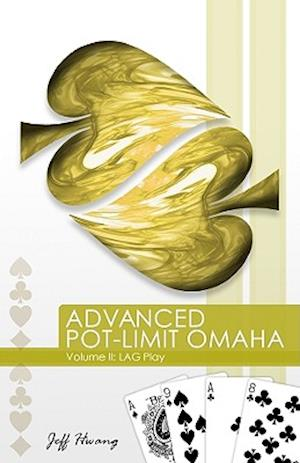 Advanced Pot-Limit Omaha af Jeff Hwang