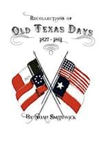Recollections of Old Texas Days af Noah Smithwick