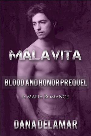 Malavita: A Mafia Romance (Blood and Honor, Prequel) af Dana Delamar