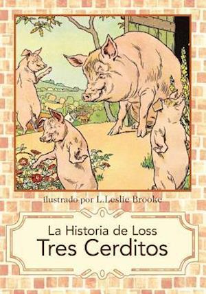 La Historia de Los Tres Cerditos af L. Leslie Brooke