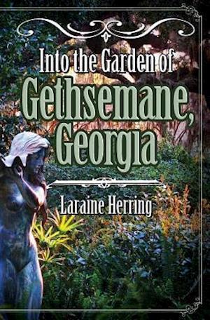 Into the Garden of Gethsemane, Georgia af Laraine Herring