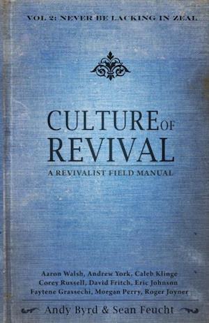 Culture of Revival: A Revivalist Field Manual af Eric Johnson