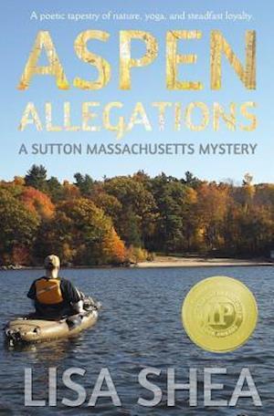 Aspen Allegations - A Sutton Massachusetts Mystery af Lisa Shea