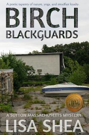 Birch Blackguards - A Sutton Massachusetts Mystery af Lisa Shea