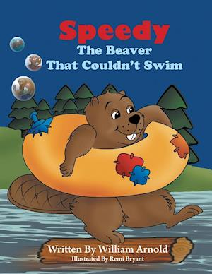 Speedy the Beaver That Couldn't Swim af William Arnold, Arnold William