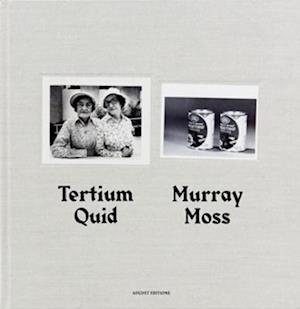 Bog, hardback Tertium Quid af Murray Moss, Moss Murray