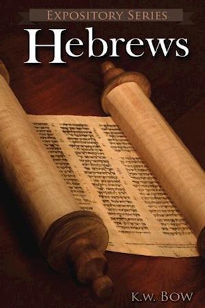 Hebrews af Kenneth W. Bow