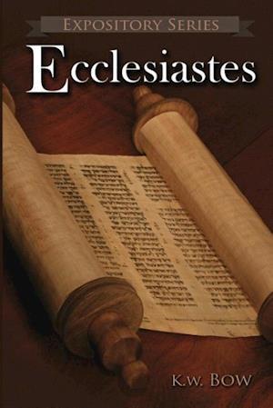 Ecclesiastes af Kenneth W. Bow