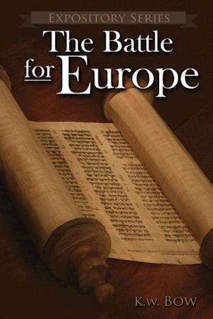Bog, paperback The Battle for Europe af Kenneth W. Bow