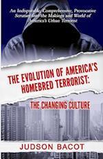 The Evolution of America's Homebred Terrorist
