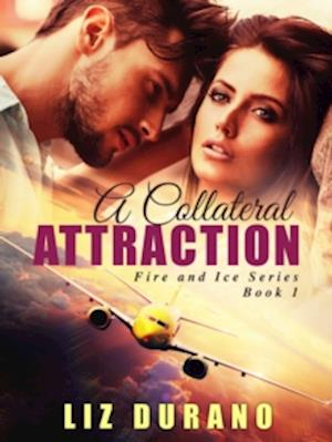 Collateral Attraction (Fire and Ice Series) af Liz Durano