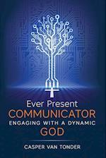 Ever Present Communicator