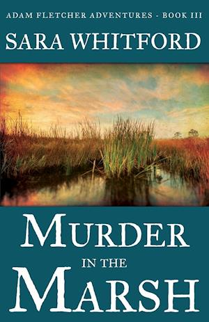 Murder in the Marsh af Sara Whitford