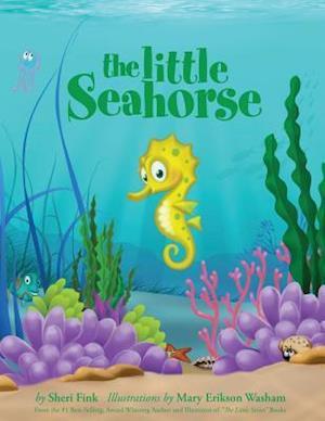Bog, paperback The Little Seahorse af Sheri Fink, Mary Erikson-Washam