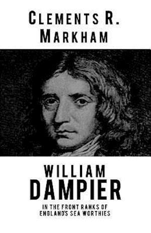 William Dampier af Clements R. Markham