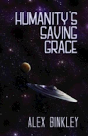 Humanity's Saving Grace af Alex Binkley