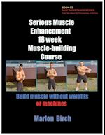 Serious Muscle Enhancement 18 Week Muscle-Building Course (Self Resistance, nr. 3)